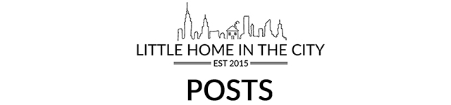 Little Home in the City Posts