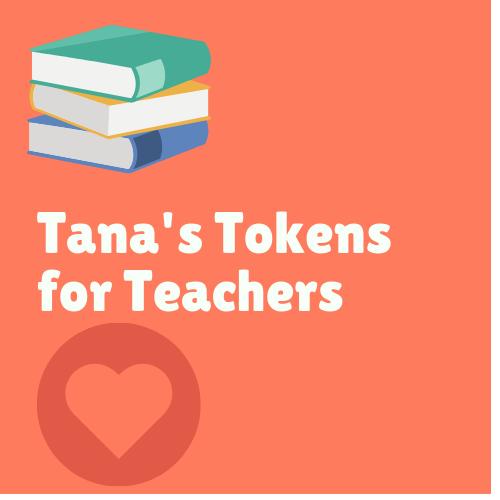 tana's token for teachers